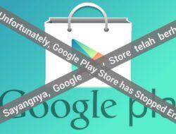 "6 Cara Mengatasi ""Sayangnya, Google Play Telah Berhenti"""