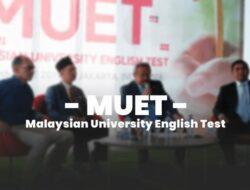 Mengenal MUET Malaysia di KLIS Secondary Jakarta dan 4 Komponennya