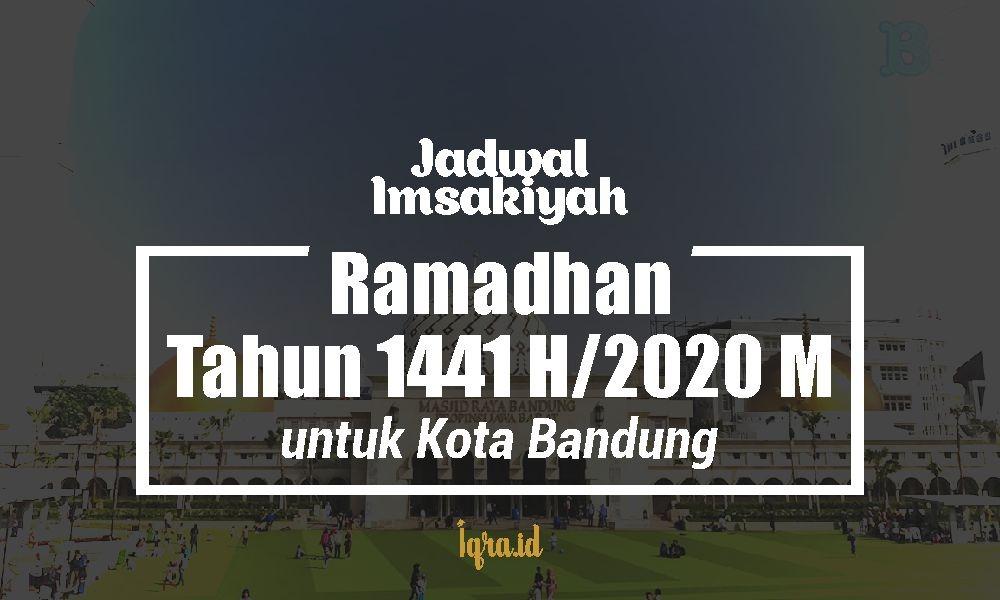 jadwal imsakiyah ramadhan 1441 h bandung beserta bacaan niat dan buka puasa ramadhan