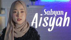 lirik lagu aisyah istri rasullullah cover by nissa sabyan dewi hajar anisa rahman mp3
