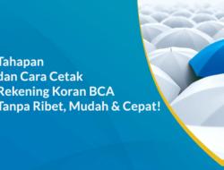 5+ Tahapan & Cara Cetak Rekening Koran BCA Tanpa Ribet