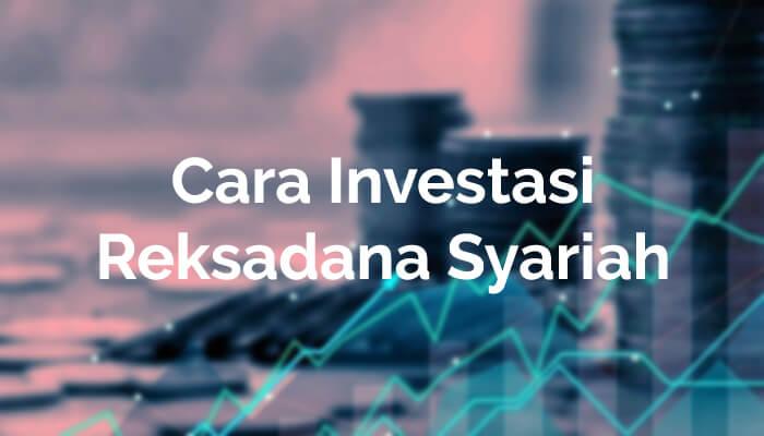 cara investasi reksadana syariah