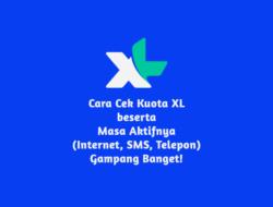 4+ Cara Cek Kuota XL & Masa Aktifnya Terbaru 2021 (Internet, Telepon, SMS)