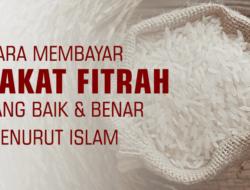9 Cara Membayar Zakat Fitrah yang Benar Menurut Islam & Sunnah Beserta Niat Zakat Fitrah