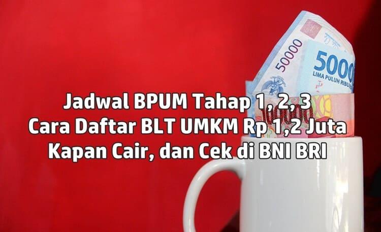 jadwal bpum tahap 1, 2, 3 dan cara daftar blt umkm rp 1,2 juta