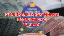 syarat dan cara mendapatkan bansos fmotm 2021 untuk warga miskin dki jakarta
