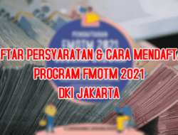 Syarat & Cara Mendapatkan Bansos FMOTM 2021 Untuk Warga DKI Jakarta, Daftar Online Lewat HP di Sini