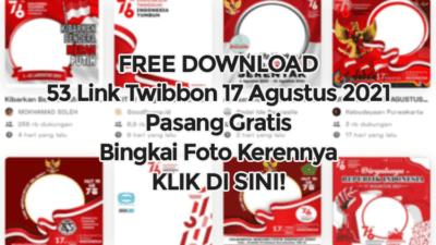 Free Download 53 Twibbon 17 Agustus 2021, Unggah Bingkai Foto HUT RI ke-76 Lewat Link ini